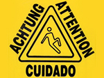 Attention - Achtung - Cuidado