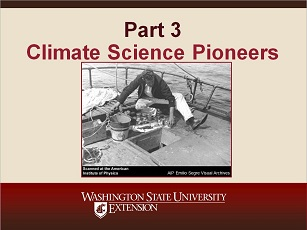 Climate Change Science Slideshow Part 3 - Climate Science Pioneers