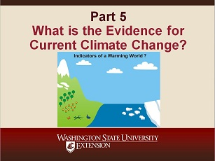 Climate Change Science Slideshow Part 5 - What is the Evidence for Current Climate Change?