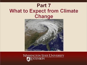 Climate Change Science Slideshow Part 7 - What to Expect from Climate Change.