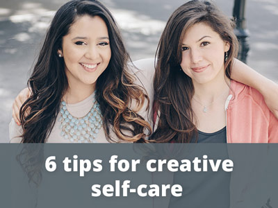 6 tips for creative self-care