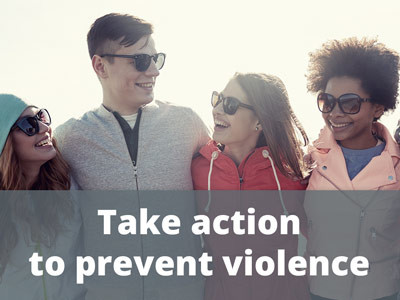 Take action to prevent violence