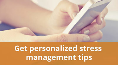 Get personalized stress management tips