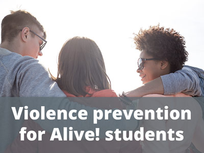 Violence prevention for Alive! students