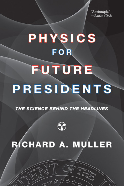 Book cover of Physics for Future Presidents.