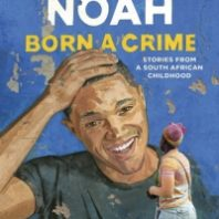 "Book cover for the 2020-21 Common Reading ""Born a Crime: Stories from a South African Childhood,"" by Trevor Noah."