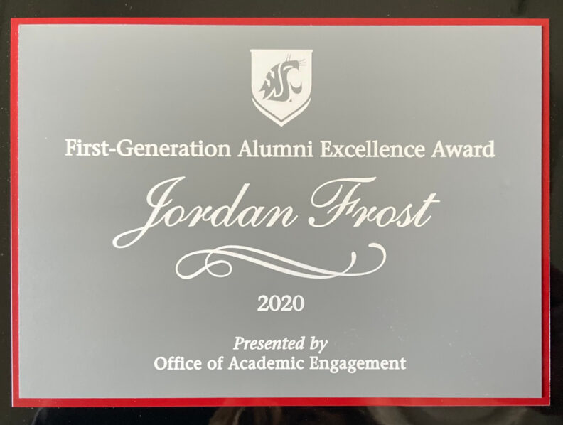 First-Generation Alumni Excellence Award presented to Jordan Frost in 2020 by the Office of Academic Engagement.