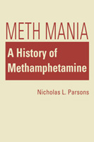 Book Cover - Meth Mania: A history of Methamphetamine.