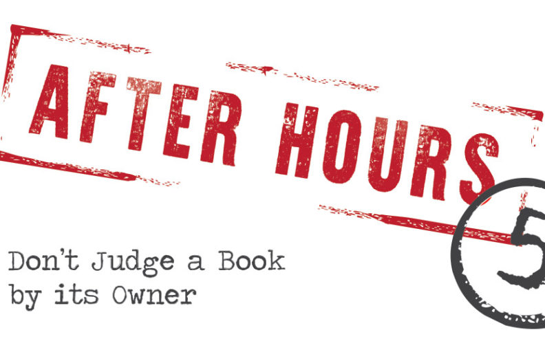 'After Hours: Don't Judge a Book by its Owner'.