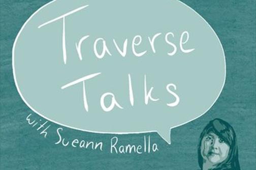 Traverse Talks with Sueann Ramella podcast.