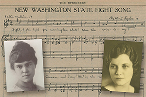 Sepia-toned photos of Zella Melcher and Phyllis Sayles as young women are foreground to the hand-annotated sheet music for the Washington State Fight Song.