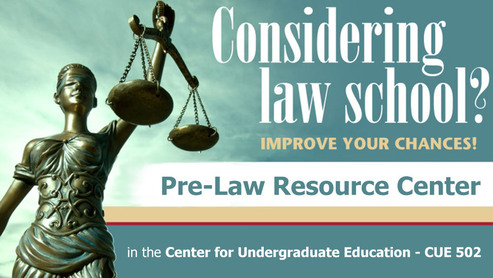 Considering law school? Improve your chances! Pre-Law Resource Center at WSU.