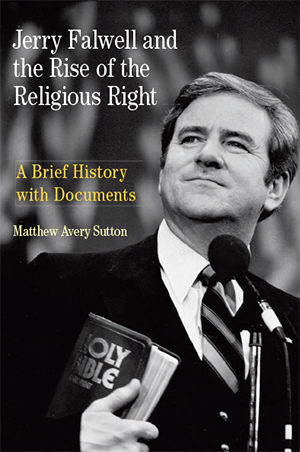 Jerry Falwell and the Rise of the Religious Right