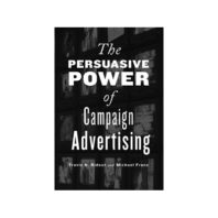 Cover of The Persuasive Power of Campaign Advertising