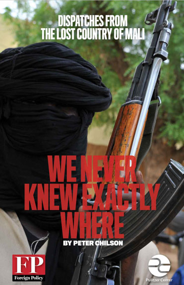 We Never Knew Exactly Where: Dispatches from the Lost Country of Mali cover