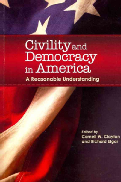 Civility-and-Democracy-in-America-A-Reasonable-Understanding-Paperback-P9780874223125