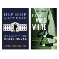 Covers of Hip Hop Ain't Dead: It's Livin' in the White House and Playing While White