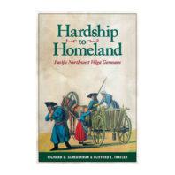 Hardship to Homeland: Pacific Northwest Volga Germans book cover