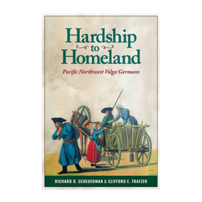 Hardship to Homeland: Pacific Northwest Volga Germans book cover