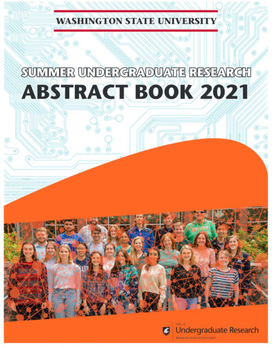 Covert art of the Summer Undergraduate Research Abstract Book 2021. Brought to you by the Office of Undergraduate Research at Washington State University.